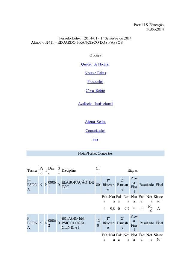 Portal LS Educação  30/06/2014  Periodo Letivo: 2014-01 - 1º Semestre de 2014  Aluno: 002411 - EDUARDO FRANCISCO DOS PASSO...
