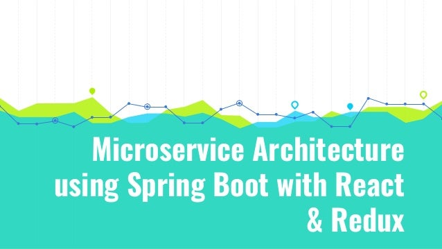 Microservice Architecture using Spring Boot with React & Redux