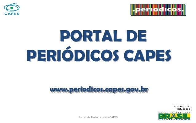 Portal de Periódicos da CAPES PORTAL DE PERIÓDICOS CAPES www.periodicos.capes.gov.br 1