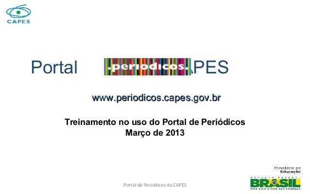 Portal de Periódicos da CAPESPortal CAPESwww.periodicos.capes.gov.brwww.periodicos.capes.gov.br1Treinamento no uso do Port...