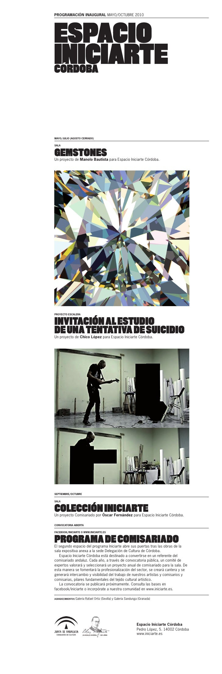 PROGRAMACIÓN INAUGURAL MAYO/OCTUBRE 2010     MAYO/JULIO (AGOSTO CERRADO)  SALA   GEMSTONES Un proyecto de Manolo Bautista ...
