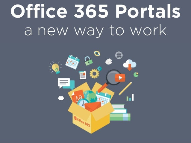 Office 365 Portals a new way to work