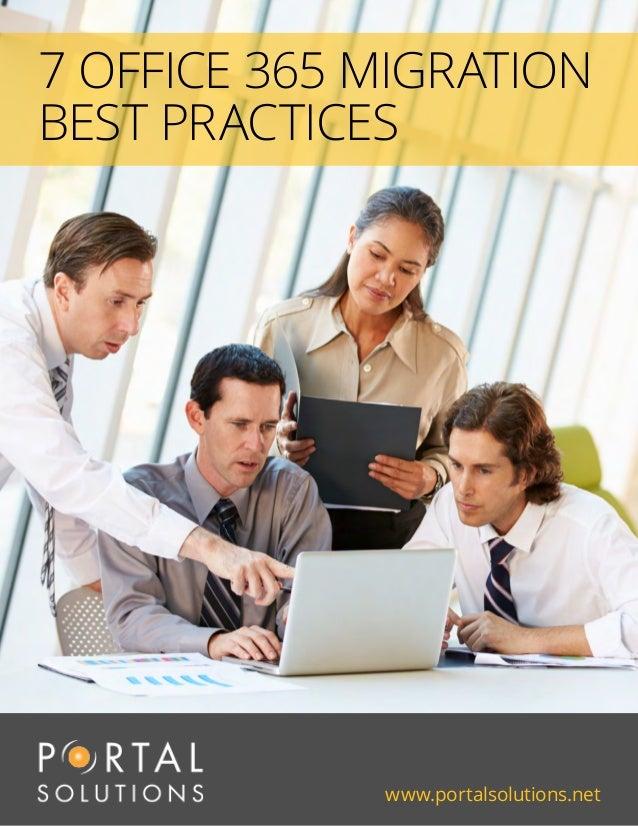 www.portalsolutions.net 7 OFFICE 365 MIGRATION BEST PRACTICES