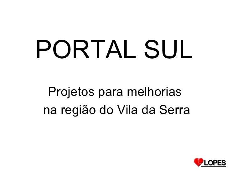 PORTAL SUL Projetos para melhoriasna região do Vila da Serra