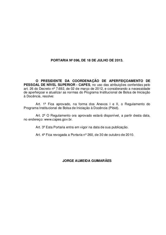 PORTARIA Nº 096, DE 18 DE JULHO DE 2013. O PRESIDENTE DA COORDENAÇÃO DE APERFEIÇOAMENTO DE PESSOAL DE NÍVEL SUPERIOR - CAP...