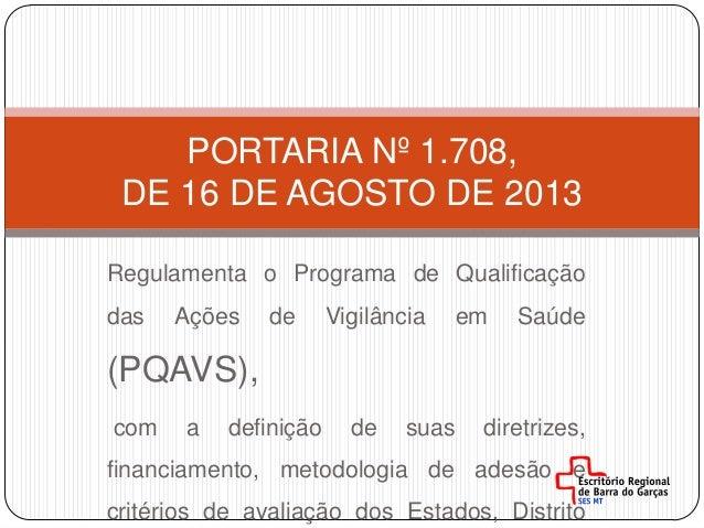 Regulamenta o Programa de Qualificação das Ações de Vigilância em Saúde (PQAVS), com a definição de suas diretrizes, finan...