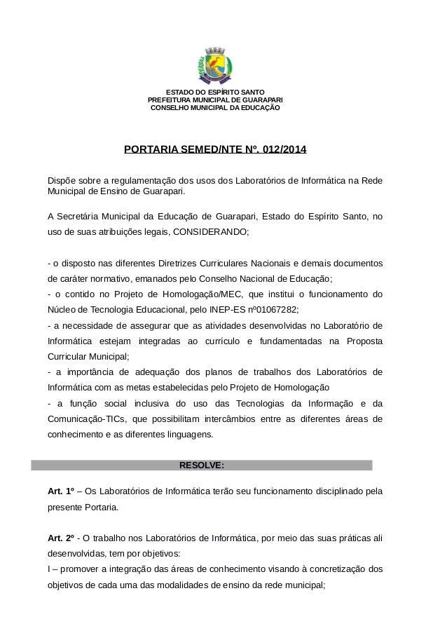 ESTADO DO ESPÍRITO SANTO PREFEITURA MUNICIPAL DE GUARAPARI CONSELHO MUNICIPAL DA EDUCAÇÃO PORTARIA SEMED/NTE Nº. 012/2014 ...