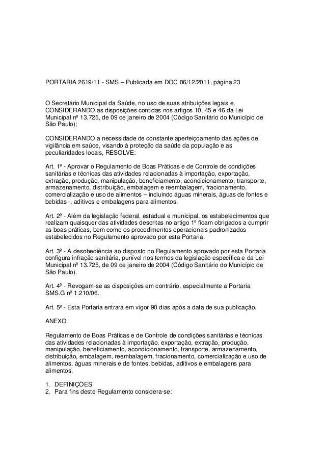 PORTARIA 2619/11 - SMS – Publicada em DOC 06/12/2011, página 23 O Secretário Municipal da Saúde, no uso de suas atribuiçõe...