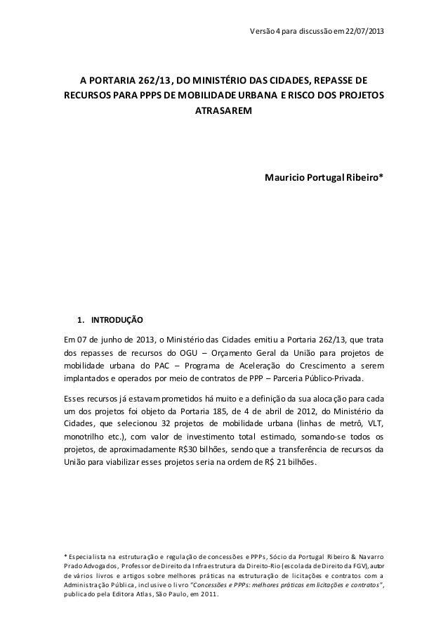 Versão4 para discussãoem22/07/2013 * Especialista na estruturação e regulação de concessões e PPPs, Sócio da Portugal Ribe...