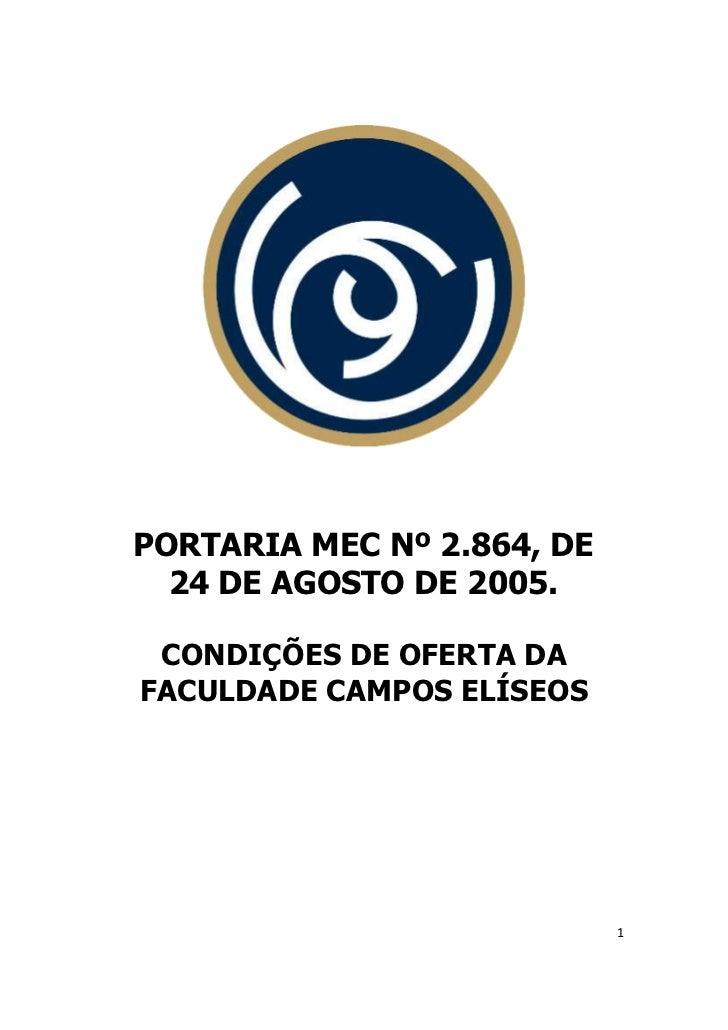 PORTARIA MEC Nº 2.864, DE  24 DE AGOSTO DE 2005. CONDIÇÕES DE OFERTA DAFACULDADE CAMPOS ELÍSEOS                            1