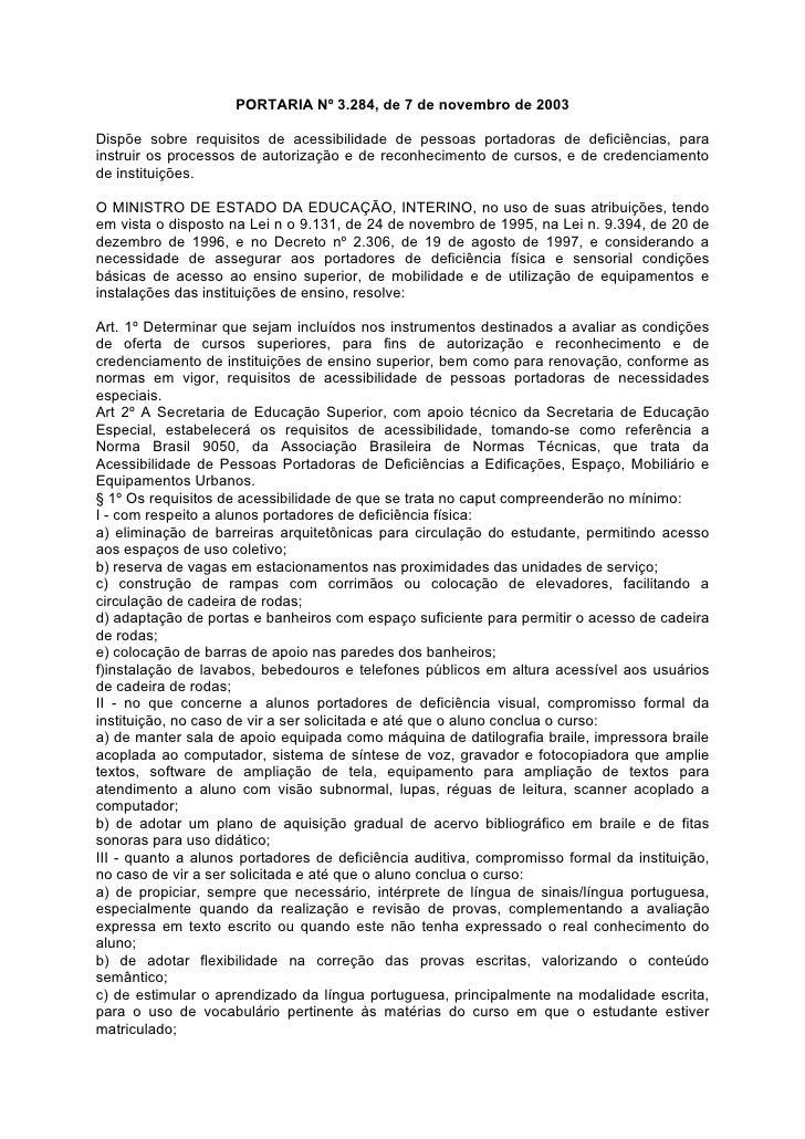 PORTARIA Nº 3.284, de 7 de novembro de 2003  Dispõe sobre requisitos de acessibilidade de pessoas portadoras de deficiênci...