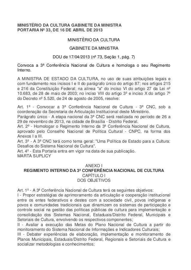 MINISTÉRIO DA CULTURA GABINETE DA MINISTRA PORTARIA Nº 33, DE 16 DE ABRIL DE 2013 MINISTÉRIO DA CULTURA GABINETE DA MINIST...