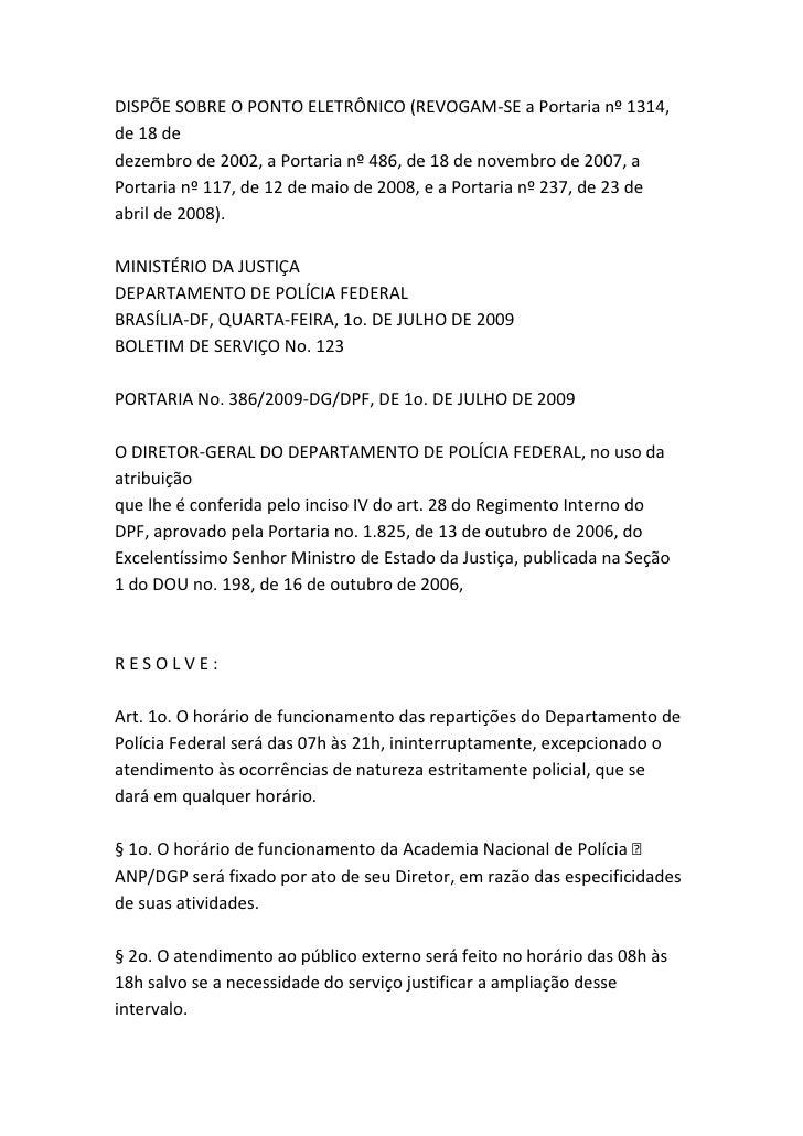 DISPÕE SOBRE O PONTO ELETRÔNICO (REVOGAM-SE a Portaria nº 1314, de 18 de dezembro de 2002, a Portaria nº 486, de 18 de nov...