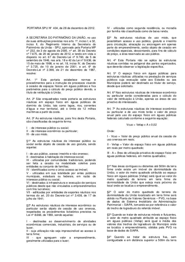 PORTARIA SPU Nº 404, de 28 de dezembro de 2012.               IV - utilizadas como segunda residência, ou moradia         ...