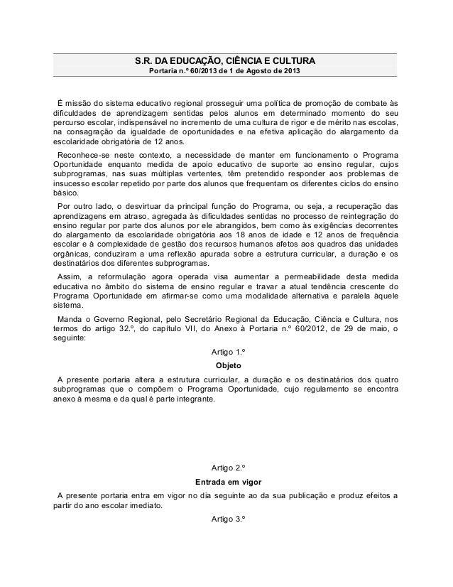 S.R. DA EDUCAÇÃO, CIÊNCIA E CULTURA Portaria n.º 60/2013 de 1 de Agosto de 2013 É missão do sistema educativo regional pro...