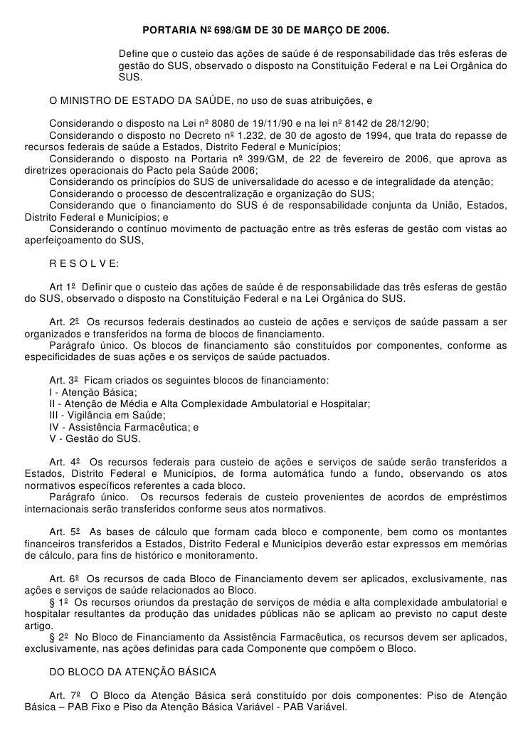 PORTARIA Nº 698/GM DE 30 DE MARÇO DE 2006.                   Define que o custeio das ações de saúde é de responsabilidade...