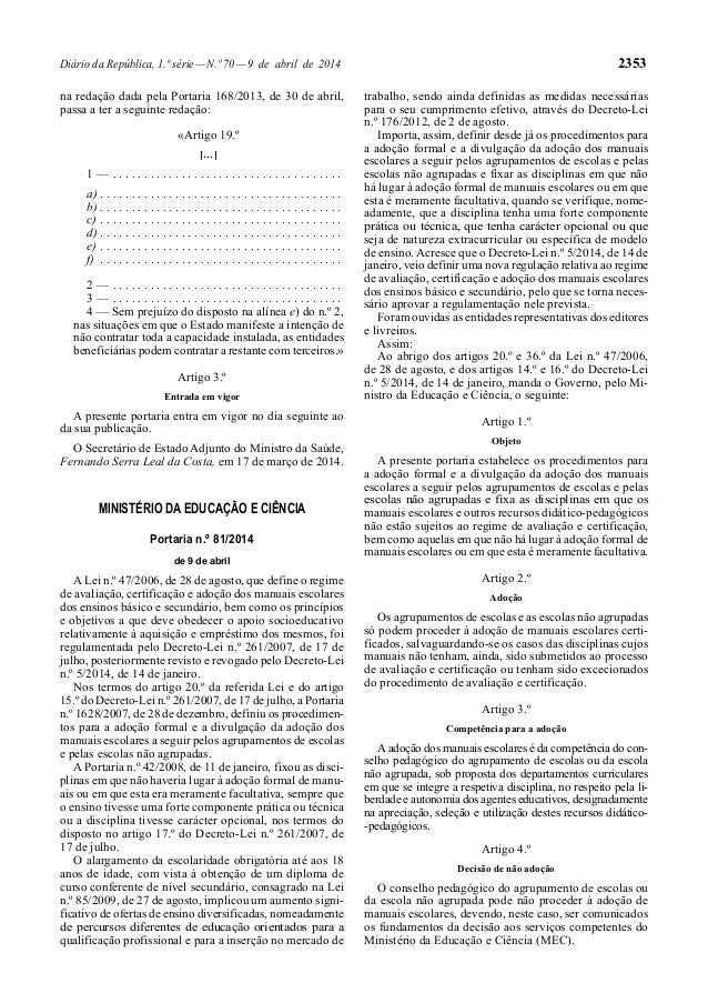 Diário da República, 1.ª série—N.º 70—9 de abril de 2014 2353 na redação dada pela Portaria 168/2013, de 30 de abril, pass...