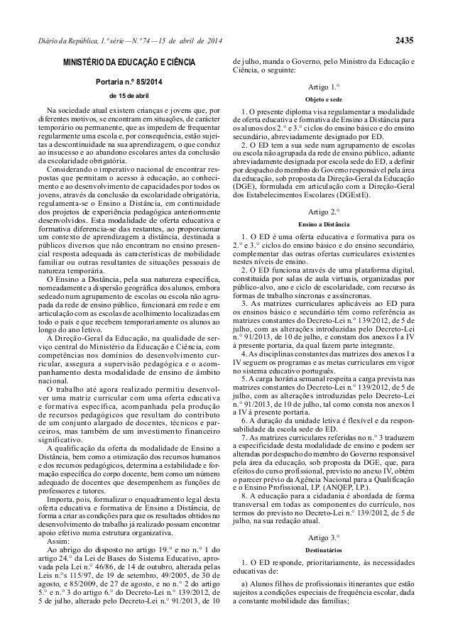 Diário da República, 1.ª série—N.º 74—15 de abril de 2014 2435 MINISTÉRIO DA EDUCAÇÃO E CIÊNCIA Portaria n.º 85/2014 de 15...