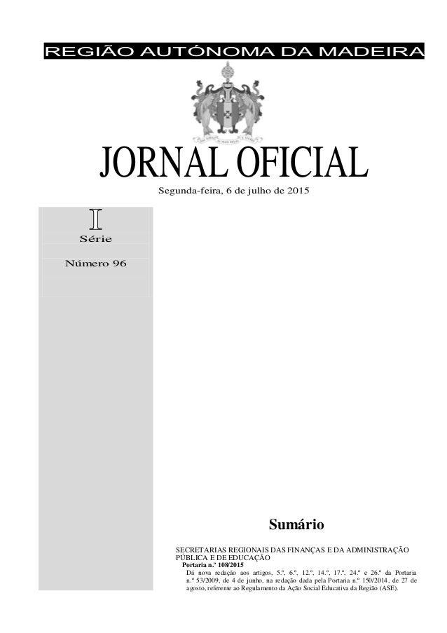REGIÃO AUTÓNOMA DA MADEIRA JORNAL OFICIALSegunda-feira, 6 de julho de 2015 Série Número 96 Sumário SECRETARIAS REGIONAIS D...