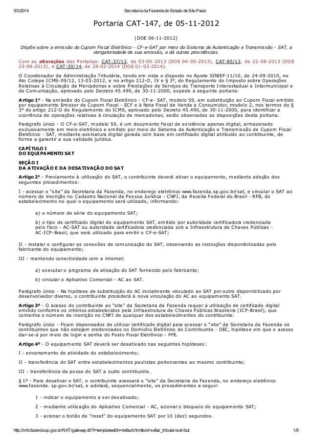 5/3/2014  Secretaria da Fazenda do Estado de São Paulo  Portaria CAT-147, de 05-11-2012 (DO E 06-11-2012) Dispõe sobre a e...