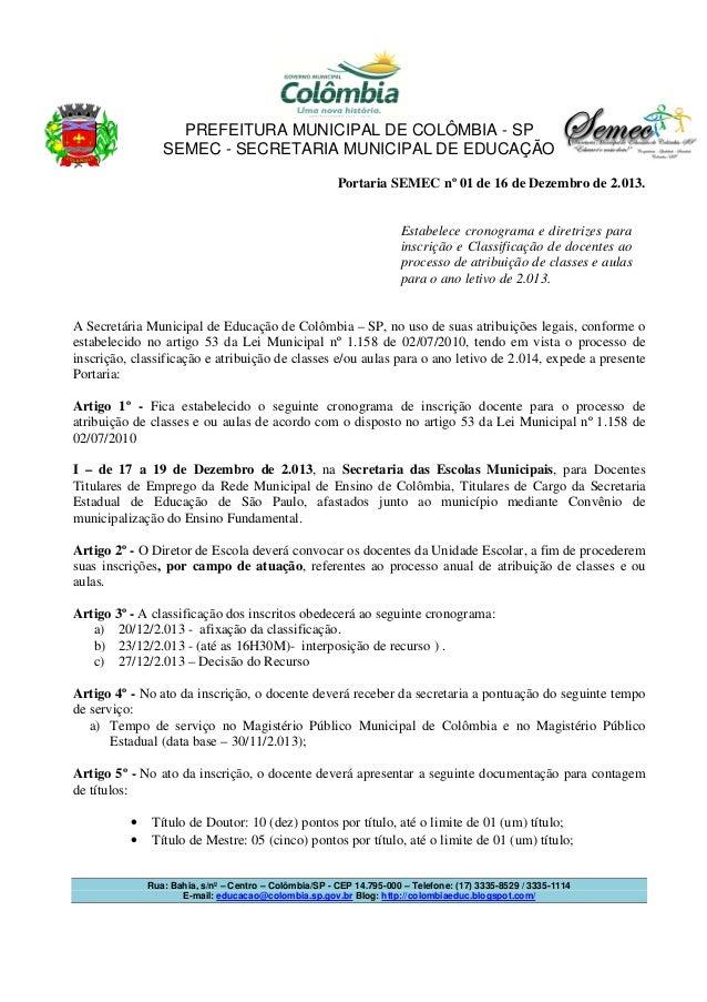 PREFEITURA MUNICIPAL DE COLÔMBIA - SP SEMEC - SECRETARIA MUNICIPAL DE EDUCAÇÃO Portaria SEMEC nº 01 de 16 de Dezembro de 2...