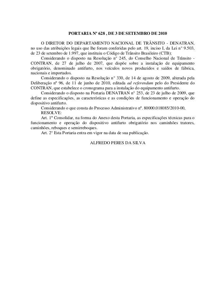 PORTARIA Nº 628 , DE 3 DE SETEMBRO DE 2010      O DIRETOR DO DEPARTAMENTO NACIONAL DE TRÂNSITO - DENATRAN,no uso das atrib...