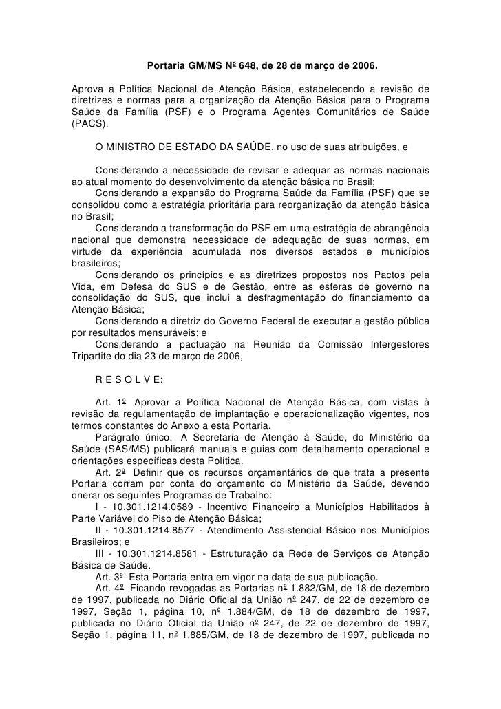 Portaria GM/MS Nº 648, de 28 de março de 2006.  Aprova a Política Nacional de Atenção Básica, estabelecendo a revisão de d...