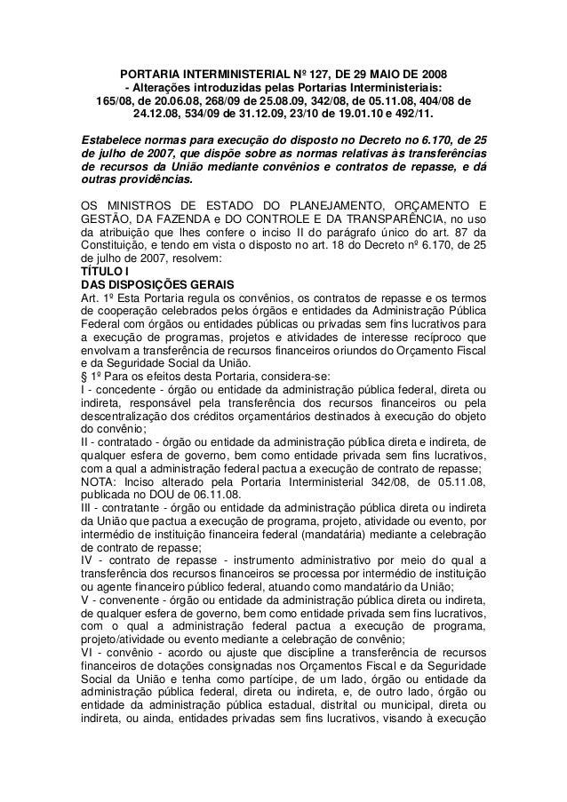 PORTARIA INTERMINISTERIAL Nº 127, DE 29 MAIO DE 2008        - Alterações introduzidas pelas Portarias Interministeriais:  ...