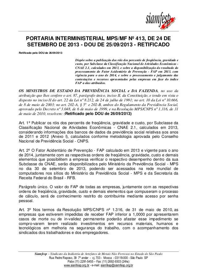 PORTARIA INTERMINISTERIAL MPS/MF Nº 413, DE 24 DE SETEMBRO DE 2013 - DOU DE 25/09/2013 - RETIFICADO Retificado pelo DOU de...