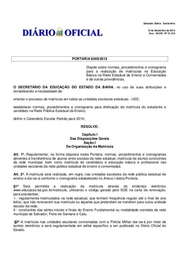 Salvador, Bahia · Sexta-feira  13 de Dezembro de 2013 Ano · XCVIII · No 21.310  PORTARIA 8249/2013  Dispõe sobre normas, p...