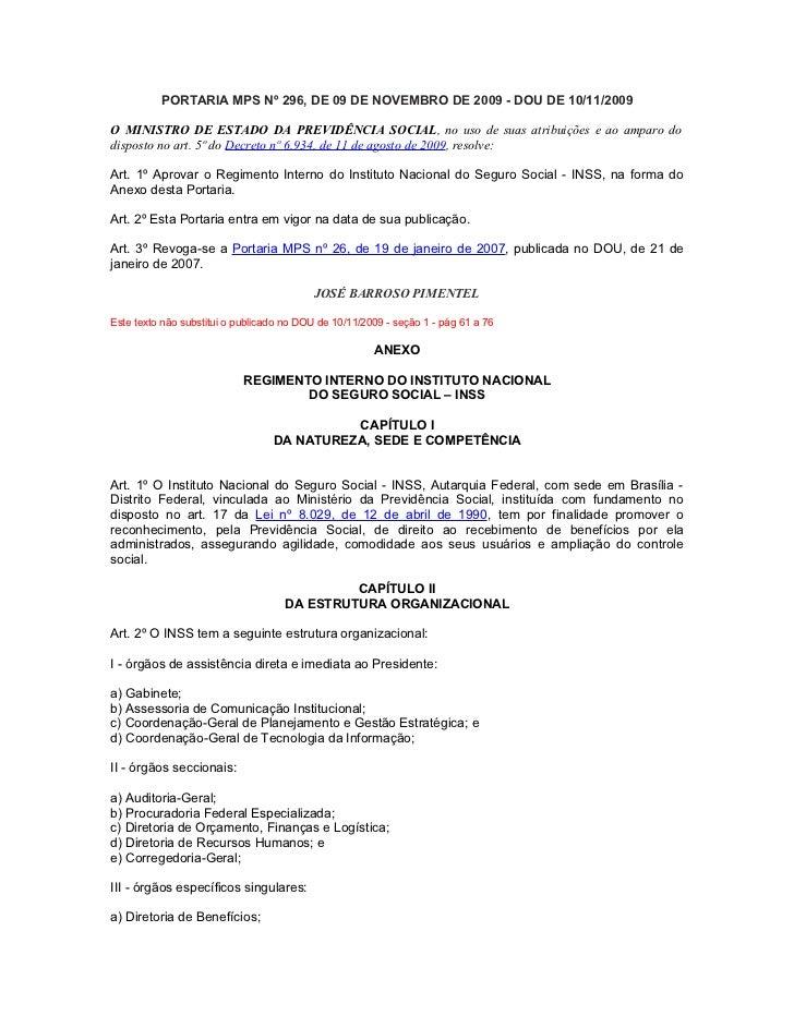 PORTARIA MPS Nº 296, DE 09 DE NOVEMBRO DE 2009 - DOU DE 10/11/2009O MINISTRO DE ESTADO DA PREVIDÊNCIA SOCIAL, no uso de su...