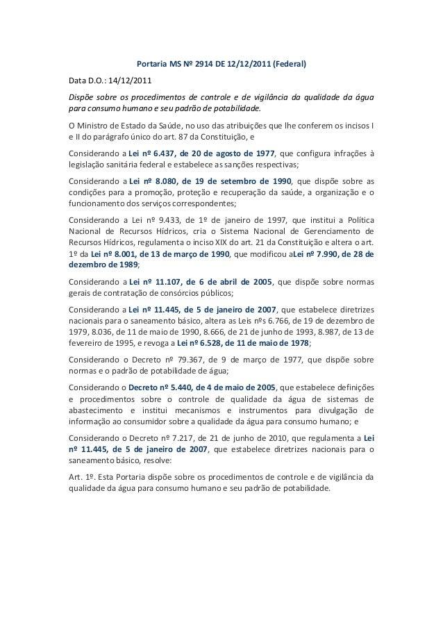 Portaria MS Nº 2914 DE 12/12/2011 (Federal) Data D.O.: 14/12/2011 Dispõe sobre os procedimentos de controle e de vigilânci...