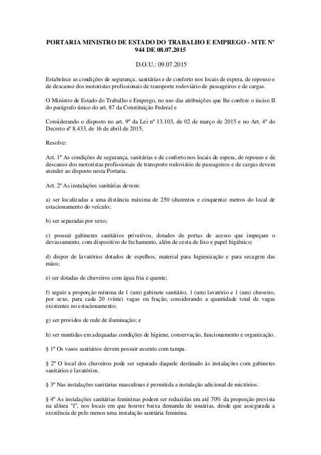 PORTARIA MINISTRO DE ESTADO DO TRABALHO E EMPREGO - MTE Nº 944 DE 08.07.2015 D.O.U.: 09.07.2015 Estabelece as condições de...