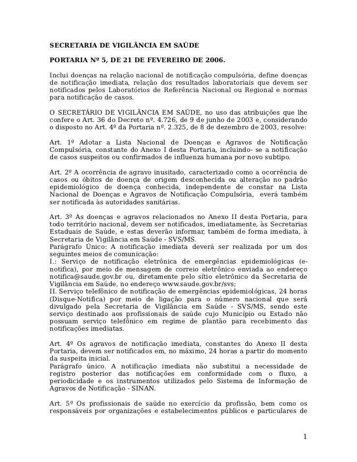 SECRETARIA DE VIGILÂNCIA EM SAÚDEPORTARIA Nº 5, DE 21 DE FEVEREIRO DE 2006.Inclui doenças na relação nacional de notificaç...