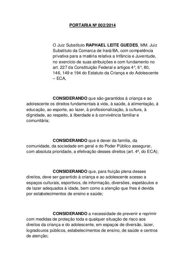 PORTARIA Nº 002/2014 O Juiz Substituto RAPHAEL LEITE GUEDES, MM. Juiz Substituto da Comarca de Irará/BA, com competência p...