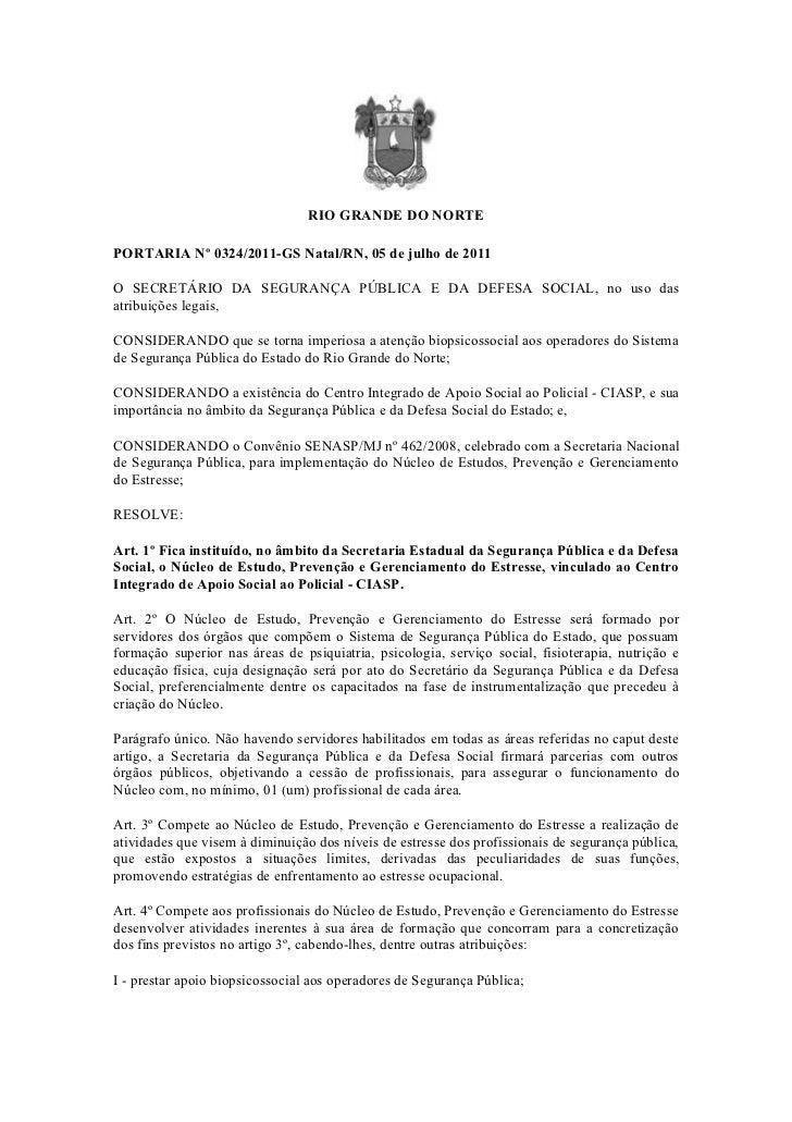 RIO GRANDE DO NORTEPORTARIA Nº 0324/2011-GS Natal/RN, 05 de julho de 2011O SECRETÁRIO DA SEGURANÇA PÚBLICA E DA DEFESA SOC...