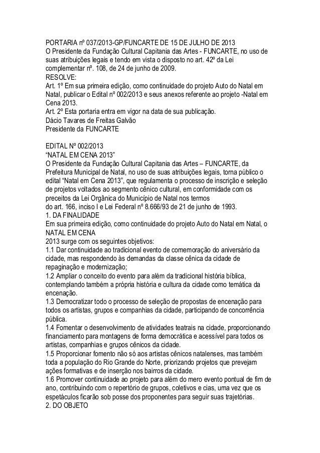 PORTARIA nº 037/2013-GP/FUNCARTE DE 15 DE JULHO DE 2013 O Presidente da Fundação Cultural Capitania das Artes - FUNCARTE, ...