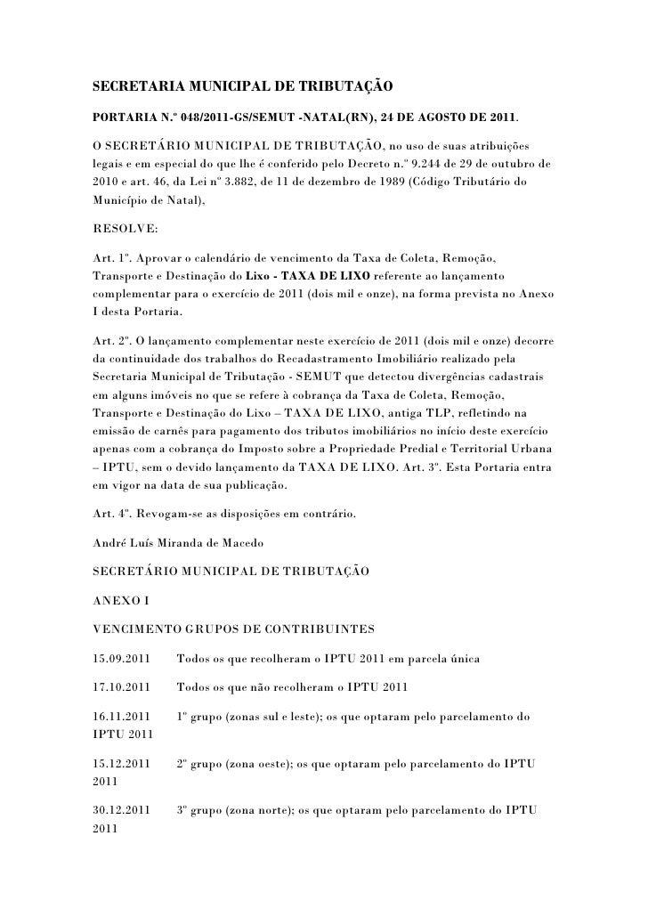 SECRETARIA MUNICIPAL DE TRIBUTAÇÃOPORTARIA N.º 048/2011-GS/SEMUT -NATAL(RN), 24 DE AGOSTO DE 2011.O SECRETÁRIO MUNICIPAL D...