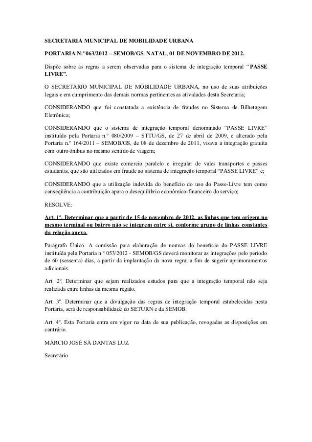 SECRETARIA MUNICIPAL DE MOBILIDADE URBANAPORTARIA N.º 063/2012 – SEMOB/GS. NATAL, 01 DE NOVEMBRO DE 2012.Dispõe sobre as r...