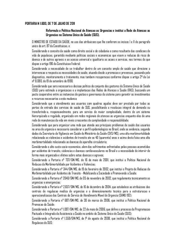 PORTARIA N 1.600, DE 7 DE JULHO DE 2011                 Reformula a Politica Nacional de Atencao as Urgencias e institui a...