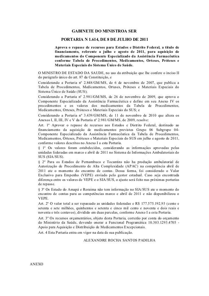 GABINETE DO MINISTROA SER                 PORTARIA N 1.614, DE 8 DE JULHO DE 2011             Aprova o repasse de recursos...
