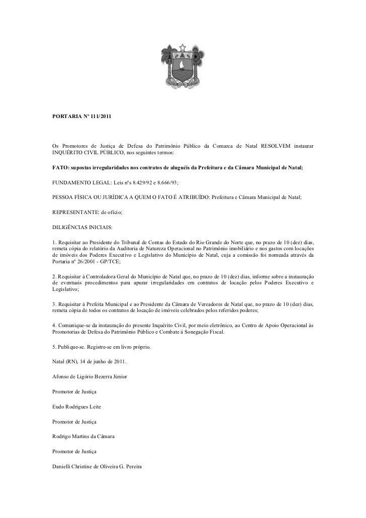 PORTARIA Nº 111/2011Os Promotores de Justiça de Defesa do Patrimônio Público da Comarca de Natal RESOLVEM instaurarINQUÉRI...