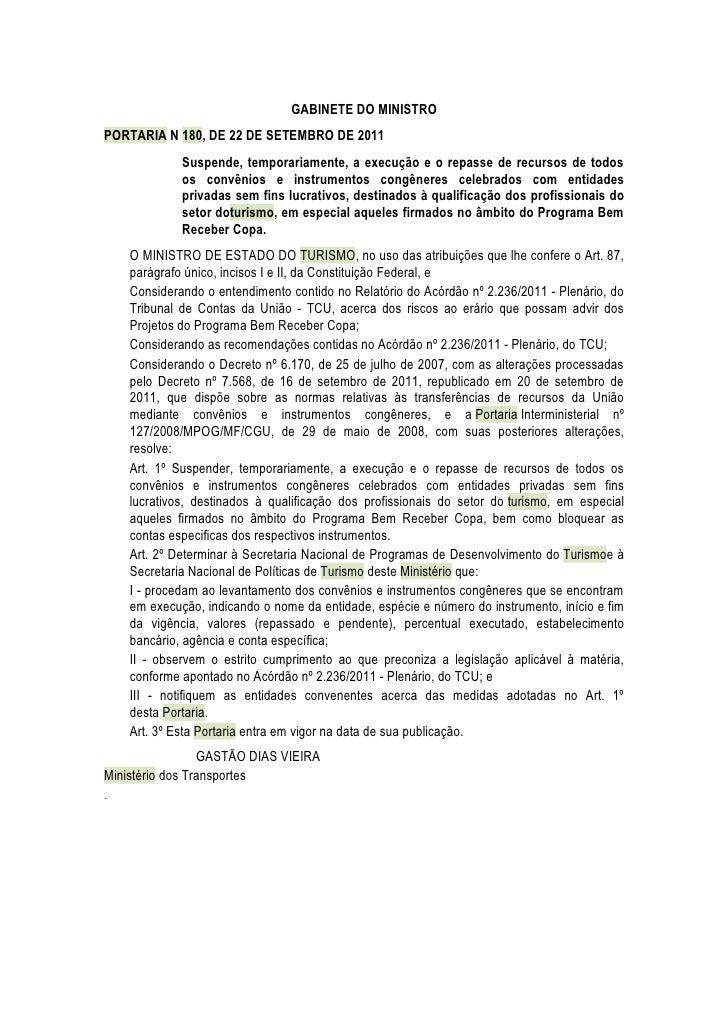 GABINETE DO MINISTROPORTARIA N 180, DE 22 DE SETEMBRO DE 2011             Suspende, temporariamente, a execução e o repass...