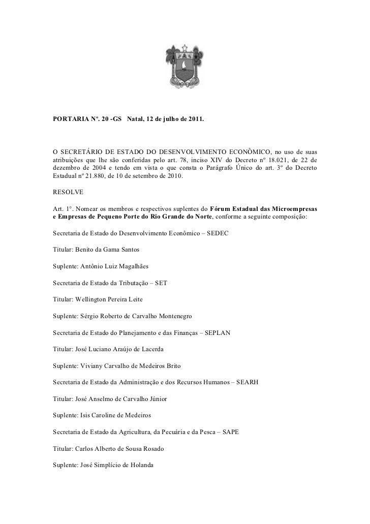 PORTARIA Nº. 20 -GS Natal, 12 de julho de 2011.O SECRETÁRIO DE ESTADO DO DESENVOLVIMENTO ECONÔMICO, no uso de suasatribuiç...
