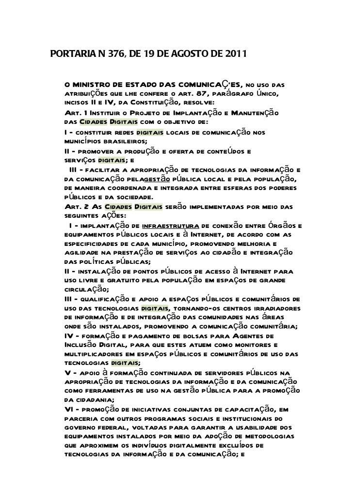 PORTARIA N 376, DE 19 DE AGOSTO DE 2011  O MINISTRO DE ESTADO DAS COMUNICAÇÕES, no uso das  atribuições que lhe confere o ...