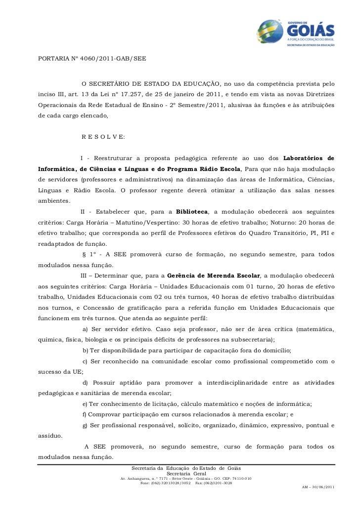 PORTARIA Nº 4060/2011-GAB/SEE               O SECRETÁRIO DE ESTADO DA EDUCAÇÃO, no uso da competência prevista peloinciso ...