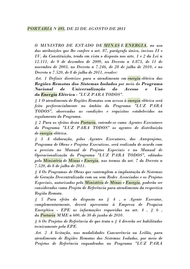 PORTARIA N 493, DE 23 DE AGOSTO DE 2011  O MINISTRO DE ESTADO DE MINAS E ENERGIA, no uso  das atribuições que lhe confere ...