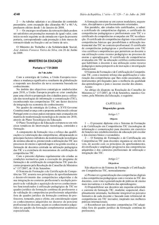 4340 Diário da República, 1.ª série—N.º 129—7 de Julho de 2009 2 — As tabelas salariais e as cláusulas de conteúdo pecuniá...