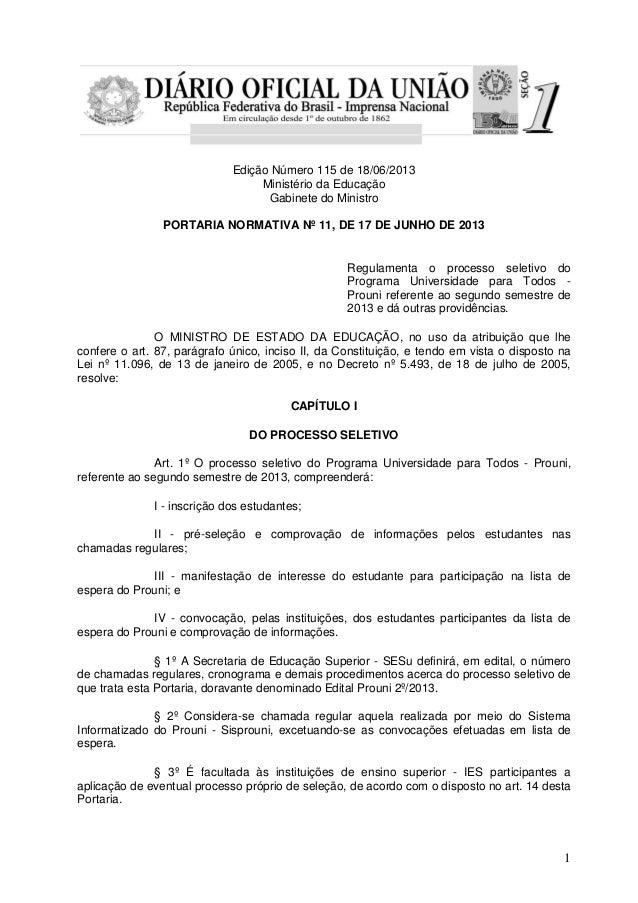 1Edição Número 115 de 18/06/2013Ministério da EducaçãoGabinete do MinistroPORTARIA NORMATIVA Nº 11, DE 17 DE JUNHO DE 2013...