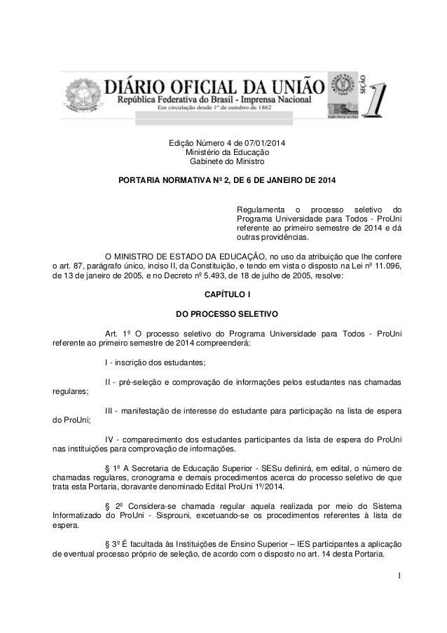 Edição Número 4 de 07/01/2014 Ministério da Educação Gabinete do Ministro PORTARIA NORMATIVA Nº 2, DE 6 DE JANEIRO DE 2014...